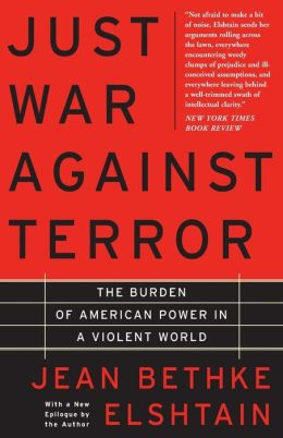Just War Against Terror: The Burden of American Power in a Violent World