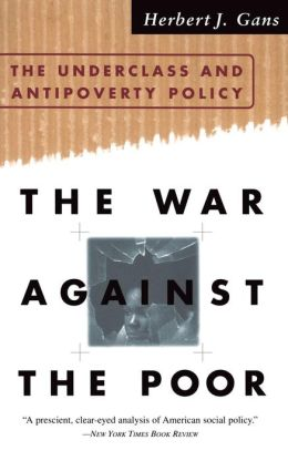 War against the Poor: The Underclass and Antipoverty Policy