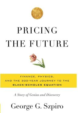 Pricing the Future: Finance, Physics, and the 300-year Journey to the Black-Scholes Equation