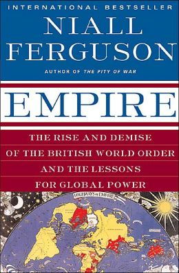Empire: The Rise and Demise of the British World Order