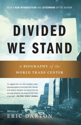 Divided We Stand: A Biography of the World Trade Center