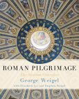 Book Cover Image. Title: Roman Pilgrimage:  The Station Churches, Author: George Weigel