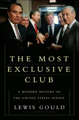 The Most Exclusive Club: A Modern History of the United States Senate