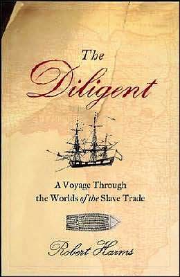 The Diligent: A Journey through the Worlds of the Slave Trade
