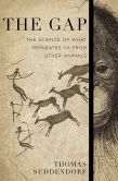 Book Cover Image. Title: The Gap:  The Science of What Separates Us from Other Animals, Author: Thomas Suddendorf