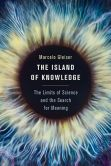 Book Cover Image. Title: The Island of Knowledge:  The Limits of Science and the Search for Meaning, Author: Marcelo Gleiser