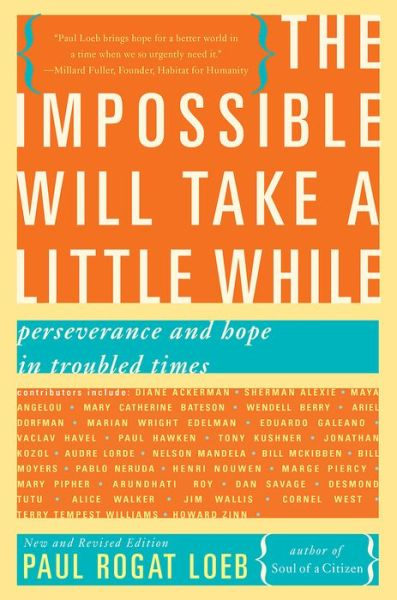 Free books in public domain downloads The Impossible Will Take a Little While: Perseverance and Hope in Troubled Times in English 9780465031733 by Paul Loeb