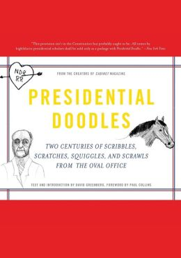 Presidential Doodles: Two Centuries of Scribbles, Scratches, Squiggles, and Scrawls from the Oval Office