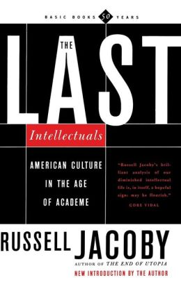 The Last Intellectuals American Culture in the Age of Academe: American Culture in the Age of Academe