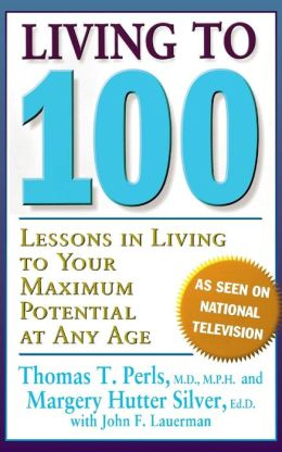 Living to 100 : Lessons in Living to Your Maximum Potential at Any Age