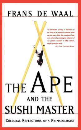 Ape and the Sushi Master: Reflections of a Primatologist
