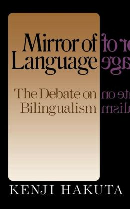 Mirror of Language: The Debate on Bilingualism