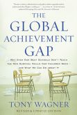 Book Cover Image. Title: The Global Achievement Gap:  Why Even Our Best Schools Don't Teach the New Survival Skills Our Children Need--and What We Can Do About It, Author: Tony Wagner