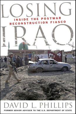 Losing Iraq: Inside the Postwar Reconstruction Fiasco