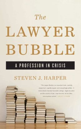 The Lawyer Bubble: A Profession in Crisis