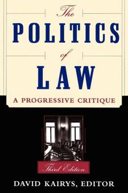 The Politics of Law: A Progressive Critique
