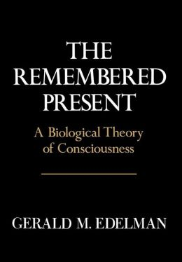 Remembered Present: A Biological Theory of Consciousness