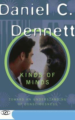 Kinds of Minds: Towards an Understanding of Consciousness
