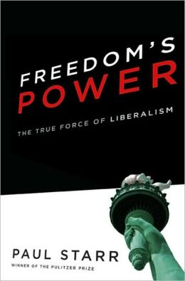 Freedom's Power: The History and Promise of Liberalism