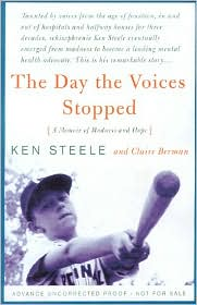 Day the Voices Stopped: A Schizophrenic's Journey from Madness to Hope