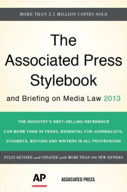 The Associated Press Stylebook and Briefing on Media Law 2013