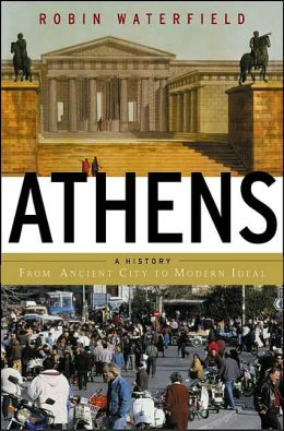 Athens: A History - From Ancient Ideal to Modern City