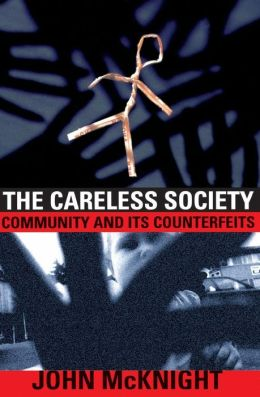 Careless Society: Community and Its Counterfeits