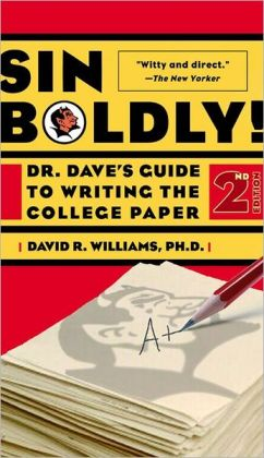 Sin Boldly: Dr. Dave's Guide to Writing the College Paper