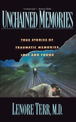 Unchained Memories: True Stories of Traumatic Memories, Lost and Found