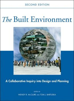The Built Environment: A Collaborative Inquiry Into Design and Planning