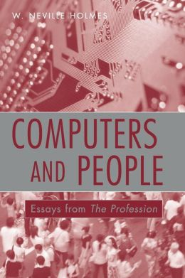Computers and People: Essays from the Profession