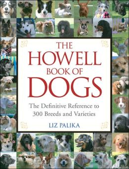 Howell Book of Dogs: The Definitive Reference to 300 Breeds and Varieties