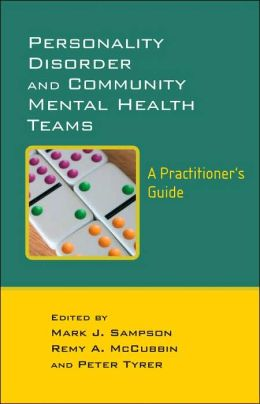 Personality Disorders and Community Health Teams: A Practitioner's Guide