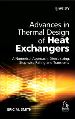 Advances in Thermal Design of Heat Exchangers: A Numerical Approach: Direct-sizing, step-wise rating, and transients