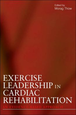 Exercise Leadership in Cardiac Rehabilitation: An Evidence-Based Approach