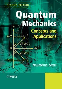 Quantum Mechanics: Concepts and Applications
