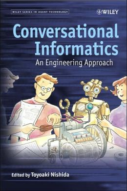 Engineering Approaches to Conversational Informatics