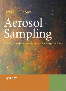 Aerosol Sampling: Science, Standards, Instrumentation and Applications