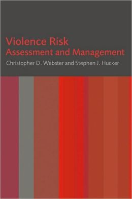 Violence Risk: Assessment and Management