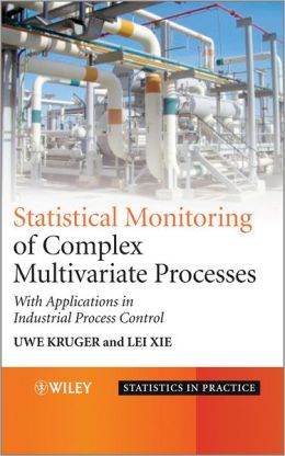 Advances in Statistical Monitoring of Complex Multivariate Processes: With Applications in Industrial Process Control