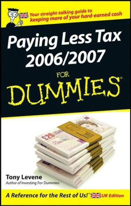 Paying Less Tax 2006/2007 For Dummies Tony Levene