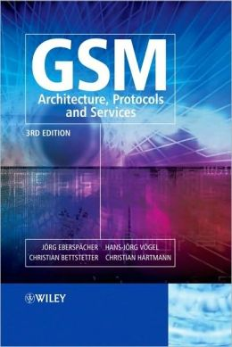 GSM: Architecture, Protocols and Services