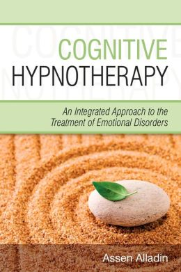 Cognitive Hypnotherapy: An Integrated Approach to the Treatment of Emotional Disorders