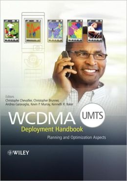 WCDMA (UMTS) Deployment Handbook: Planning and Optimization Aspects