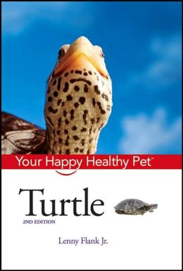 Turtle: Your Happy Healthy Pet