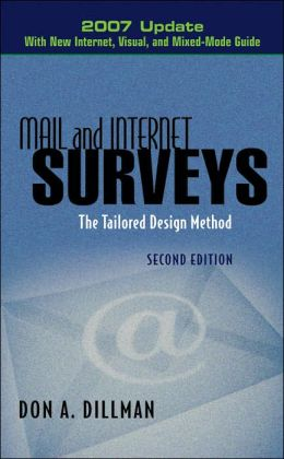 Mail and Internet Surveys: The Tailored Design Method; 2007 Update with New Internet, Visual, and Mixed Mode Design
