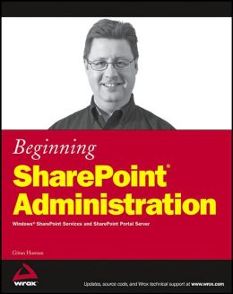 Beginning SharePoint Administration: Windows SharePoint Services and SharePoint Portal Server