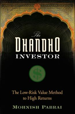 The Dhandho Investor: The Low Risk Value Method to High Returns
