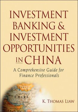 Investment Banking and Investment Opportunities in China: A Comprehensive Guide for Finance Professionals