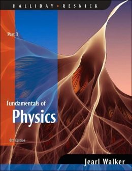 Fundamentals of Physics, (Chapters 21- 32)
